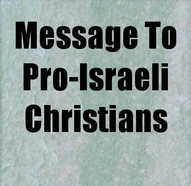Message To Pro-Israeli Christians